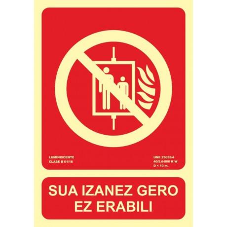Señal Sua Izanez Gero Ez Erabili Luminiscente 210 x 300 mm